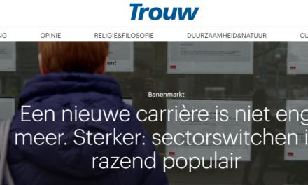 Trouw – Een nieuwe carrière is niet eng meer.