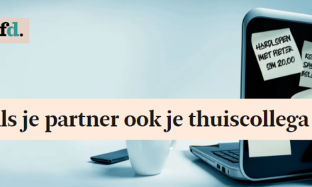 FD – Als je partner ook je thuiscollega is